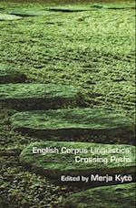 English Corpus Linguistics: Crossing Paths (Language & Computers S, nr. 76)