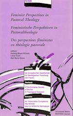 Feminist Perspectives in Pastoral Theology - Feministische Perspektive in Pastoraltheologie - Des Perspectives Feministes En Theologie Pastorale (Yearbook of the European Society of Women in Theological Res, nr. 6)