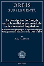 La Description Du Francais Entre La Tradition Grammaticale Et La Modernite Linguistique (Orbis / Supplementa)
