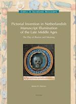 Pictorial Invention in Netherlandish Manuscript Illumination of the Late Middle Ages (CORPUS OF ILLUMINATED MANUSCRIPTS)