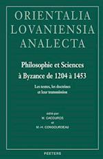 Philosophie Et Sciences a Byzance de 1204 a 1453 (Orientalia Lovaniensia Analecta, nr. 146)