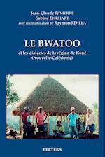 Le Bwatoo Et Les Dialectes De La Region De Kone Nouvelle-caledonie (Langues Et Cultures Du Pacifique)