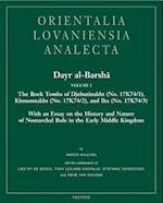 Dayr Al-Barsha Volume I. the Rock Tombs of Djehutinakht (No. 17k74/1), Khnumnakht (No. 17k74/2), and Iha (No. 17k74/3) af H. Willems, Harco Willems