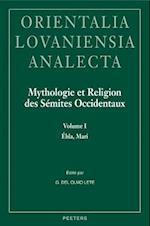 Mythologie Et Religion Des Semites Occidentaux (Orientalia Lovaniensia Analecta, nr. 162)