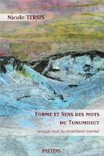 Forme Et Sens Des Mots Du Tunumiisut. Lexique Inuit Du Groenland Oriental. Lexique Tunumiisut-Anglais-Danois af Nicole Tersis, N. Tersis