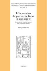L'Incantation Du Patriarche Pu'an (Melanges Chinois Et Bouddhiques, nr. 31)
