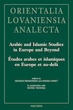 Arabic and Islamic Studies in Europe and Beyond / Etudes Arabes Et Islamiques En Europe Et Au-dela (Orientalia Lovaniensia Analecta)