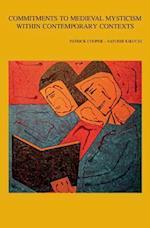 Commitments to Medieval Mysticism Within Contemporary Contexts (Bibliotheca Ephemeridum Theologicarum Lovaniensium)