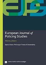 Policing in Times of Uncertainty (European Journal of Policing Studies Special Issue, nr. 4)