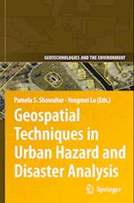 Geospatial Techniques in Urban Hazard and Disaster Analysis (Geotechnologies and the Environment, nr. 2)