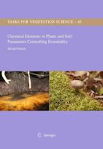 Chemical Elements in Plants and Soil: Parameters Controlling Essentiality (TASKS FOR VEGETATION SCIENCE, nr. 45)