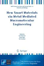 New Smart Materials via Metal Mediated Macromolecular Engineering (NATO Science for Peace and Security Series - A: Chemistry And Biology)
