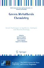 Green Metathesis Chemistry (NATO Science for Peace and Security Series - A: Chemistry And Biology)