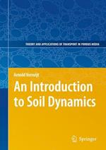 An Introduction to Soil Dynamics (THEORY AND APPLICATIONS OF TRANSPORT IN POROUS-MEDIA, nr. 24)