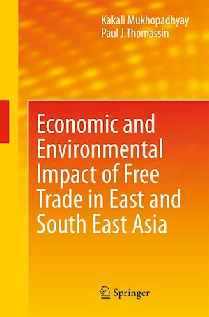 Economic and Environmental Impact of Free Trade in East and South East Asia