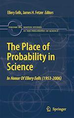 The Place of Probability in Science af Ellery Eells, James H Fetzer