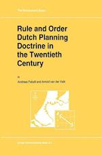 Rule and Order Dutch Planning Doctrine in the Twentieth Century (GEOJOURNAL LIBRARY, nr. 28)