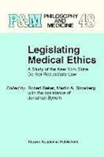 Legislating Medical Ethics (Philosophy and Medicine, nr. 48)