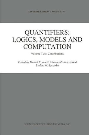 Quantifiers: Logics, Models and Computation : Volume Two: Contributions