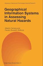 Geographical Information Systems in Assessing Natural Hazards (Advances In Natural And Technological Hazards Research, nr. 5)