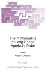 The Mathematics of Long-Range Aperiodic Order (NATO Science Series C, nr. 489)