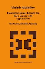 Geometric Sums: Bounds for Rare Events with Applications (Mathematics and its Applications, nr. 413)