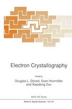 Electron Crystallography (NATO Science Series E: (Closed), nr. 347)