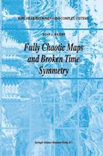 Fully Chaotic Maps and Broken Time Symmetry (NONLINEAR PHENOMENA AND COMPLEX SYSTEMS, nr. 4)
