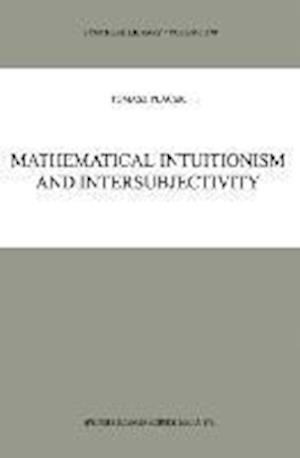 Mathematical Intuitionism and Intersubjectivity
