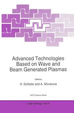 Advanced Technologies Based on Wave and Beam Generated Plasmas (NATO Science Partnership Sub-Series, 3, nr. 67)