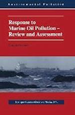 Response to Marine Oil Pollution - Review and Assessment (Environmental Pollution, nr. 2)