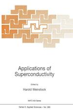 Applications of Superconductivity (NATO Science Series E: (Closed), nr. 365)