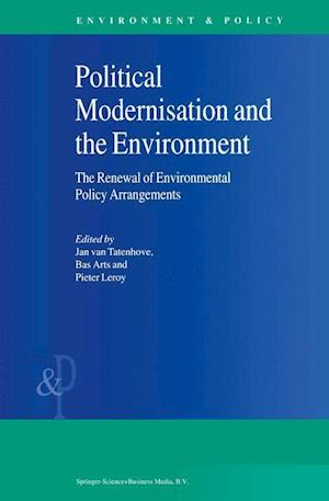 Political Modernisation and the Environment : The Renewal of Environmental Policy Arrangements