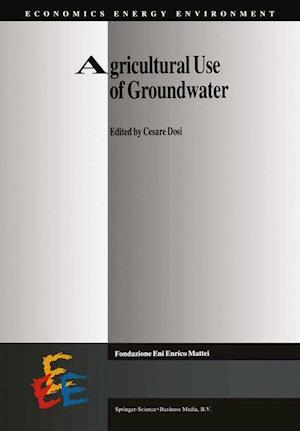 Agricultural Use of Groundwater : Towards Integration Between Agricultural Policy and Water Resources Management