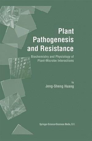 Plant Pathogenesis and Resistance : Biochemistry and Physiology of Plant-Microbe Interactions