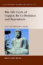 The Life Cycle of Copper, Its Co-Products and Byproducts (ECO-EFFICIENCY IN INDUSTRY AND SCIENCE, nr. 13)