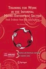 Training for Work in the Informal Micro-Enterprise Sector (Technical And Vocational Education And Training: Issues, Concerns And Prospects, nr. 3)