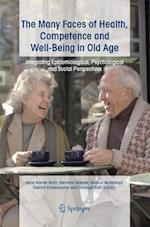 The Many Faces of Health, Competence and Well-Being in Old Age