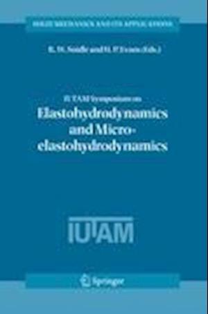 IUTAM Symposium on Elastohydrodynamics and Micro-elastohydrodynamics : Proceedings of the IUTAM Symposium held in Cardiff, UK, 1-3 September 2004