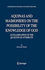 Aquinas and Maimonides on the Possibility of the Knowledge of God (Amsterdam Studies in Jewish Philosophy, nr. 11)