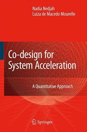 Co-Design for System Acceleration : A Quantitative Approach