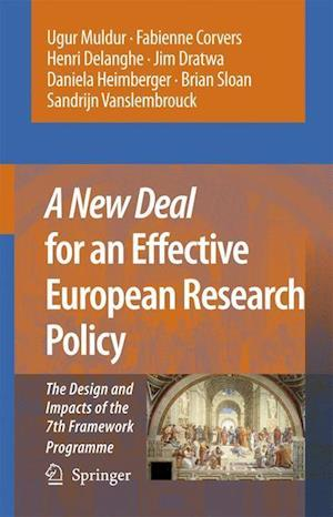 A New Deal for an Effective European Research Policy : The Design and Impacts of the 7th Framework Programme