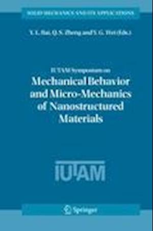 IUTAM Symposium on Mechanical Behavior and Micro-Mechanics of Nanostructured  Materials