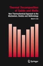 Thermal Decomposition of Solids and Melts (Hot Topics in Thermal Analysis and Calorimetry, nr. 7)