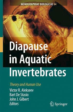 Diapause in Aquatic Invertebrates : Theory and Human Use