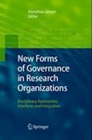 New Forms of Governance in Research Organizations : Disciplinary Approaches, Interfaces and Integration