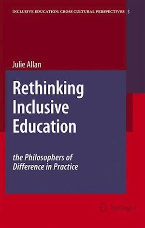 Rethinking Inclusive Education: The Philosophers of Difference in Practice