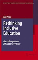 Rethinking Inclusive Education: The Philosophers of Difference in Practice af Julie Allan