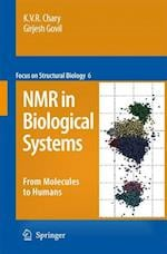 NMR in Biological Systems (FOCUS ON STRUCTURAL BIOLOGY, nr. 6)