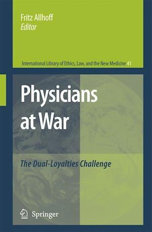 Physicians at War : The Dual-Loyalties Challenge